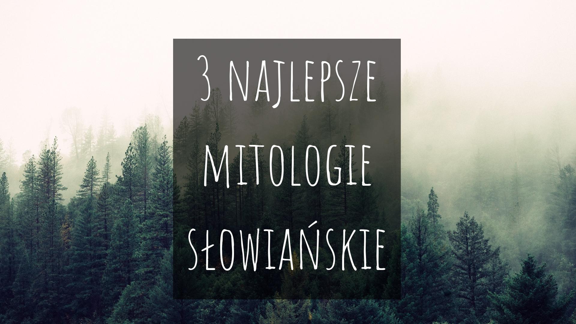 Las zanurzony we mgle, napis: # najlepsze mitologie słowiańskie