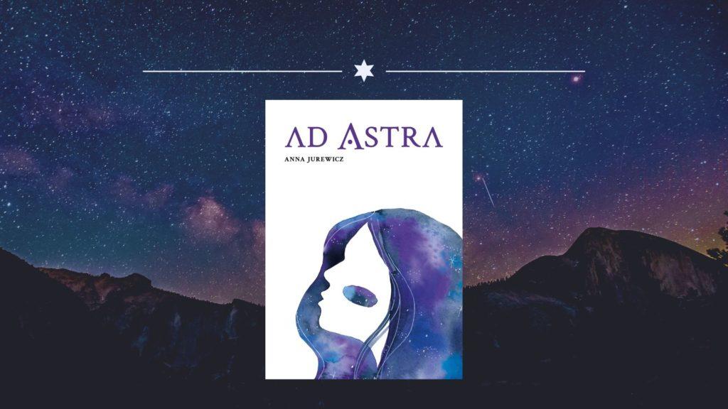 Ad Astra - Anna Jurewicz - okładka